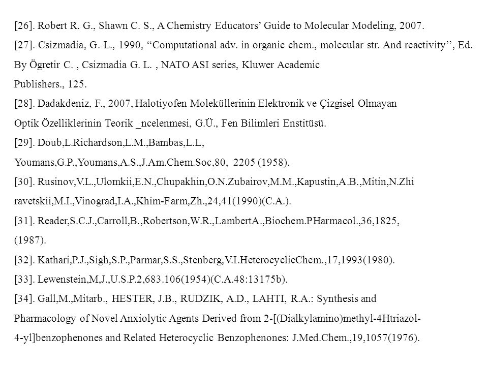 [26]. Robert R. G., Shawn C. S., A Chemistry Educators' Guide to Molecular Modeling, 2007.
